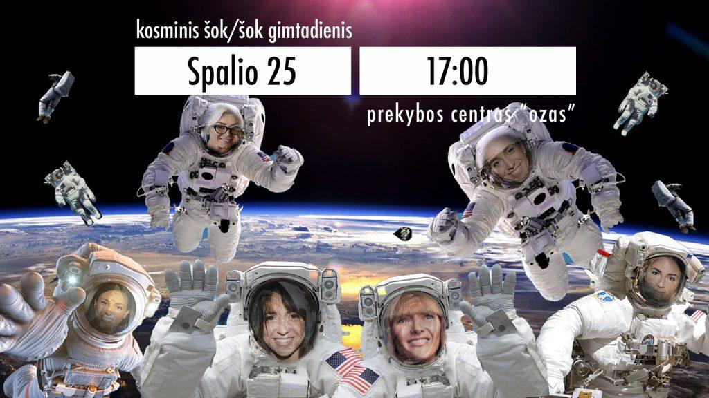 Kosminis šok/šok gimtadienis spalio 25 d. 17:00 val.